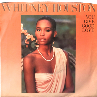 WHITNEY HOUSTON:YOU GIVE GOOD LOVE(JACKET A)